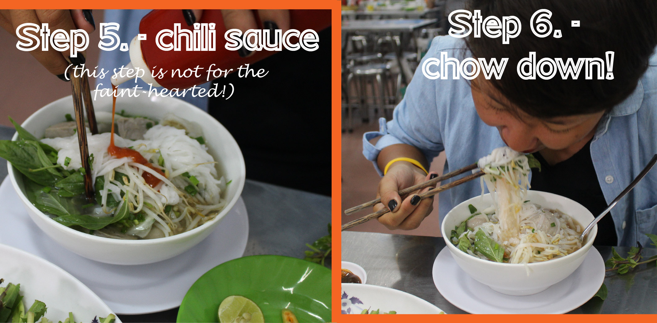 When in Rome, do as the Romans do, right? Well this step is not for the faint-hearted. It's how the locals eat their Phở, and adds a nice ...