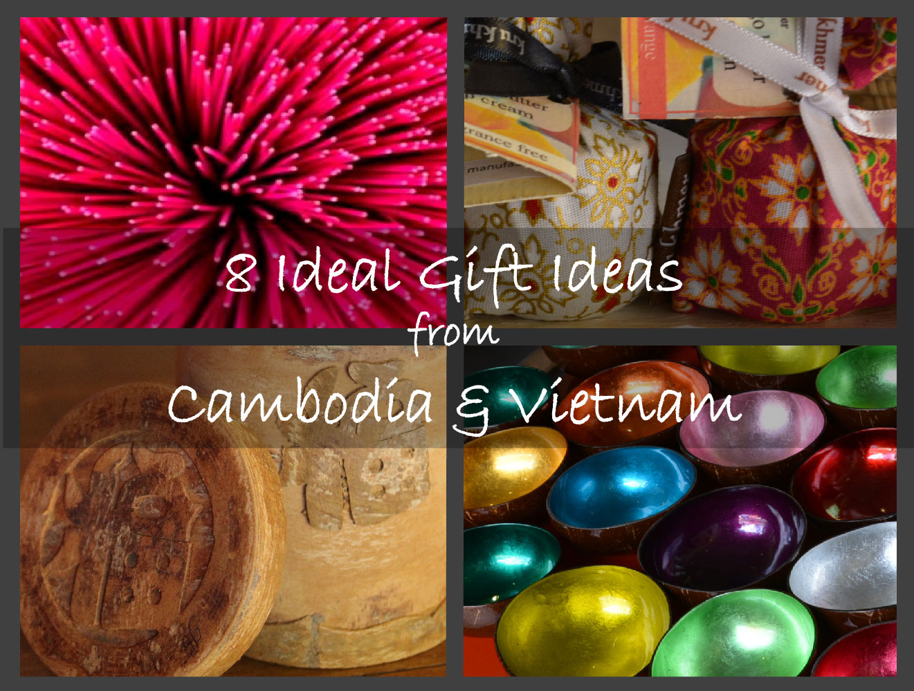 8 Ideal Gift Ideas from Vietnam & Cambodia