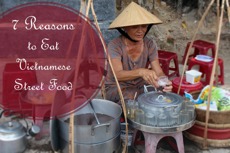 7 Reasons to Eat Street Food in Vietnam